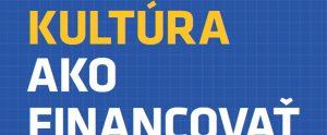 Kultúra: Ako financovať projekty