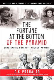 The Fortune at the Bottom of the Pyramid, Eradicating Poverty Through Profits