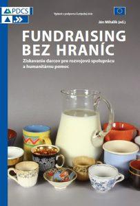 Fundraising bez hraníc: Získavanie darcov pre rozvojovú spoluprácu a humanitárnu pomoc