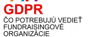 GDPR – Čo potrebujú vedieť fundraisingové organizácie